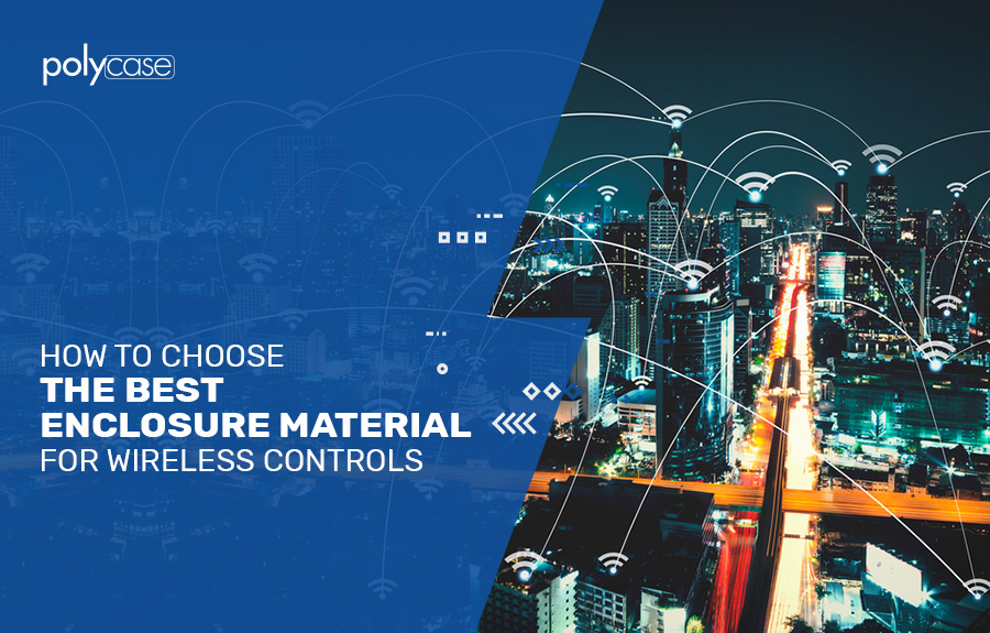 How to Choose the Best Enclosure Material for Wireless Controls