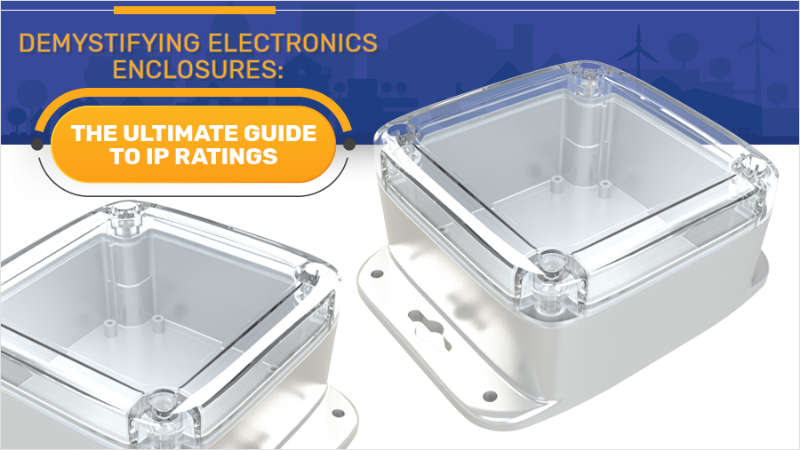 Demystifying Electronics Enclosures: The Ultimate Guide to IP Ratings